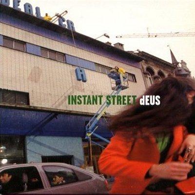 dEUS - Instant Street (1999)