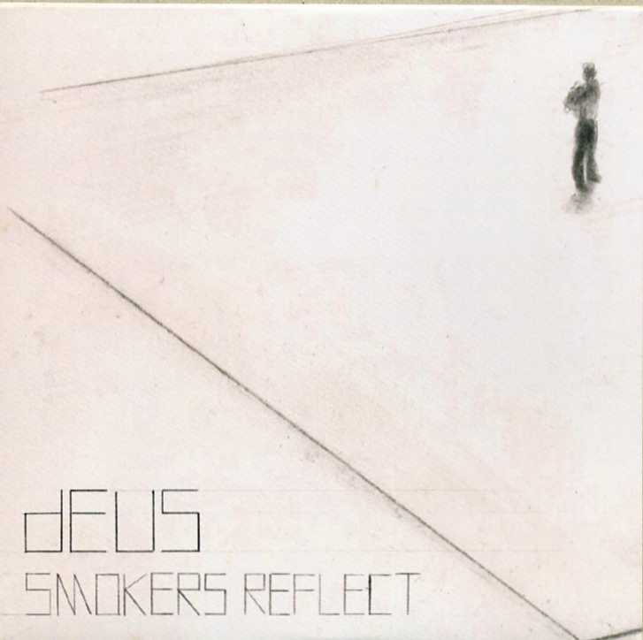 dEUS - Smokers Reflect
