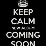 keep-calm-new-album-coming-soon